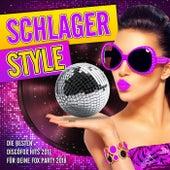 Schlager Style - Die besten Discofox Hits 2017 für deine Fox Party 2018 by Various Artists
