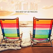 Chill out Ibiza: The Best of 50 Tracks by Various Artists