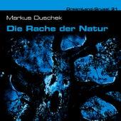 Folge 31: Die Rache der Natur by DreamLand Grusel