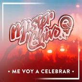Me Voy a Celebrar by Mister Chivo