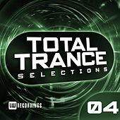 Total Trance Selections, Vol. 04 - EP by Various Artists