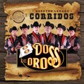 Corridos, Vol. 2: Nuestro Legado by Dos de Oros