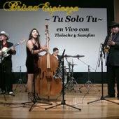 Tu Solo Tu (En Vivo) by Brisna Espinoza