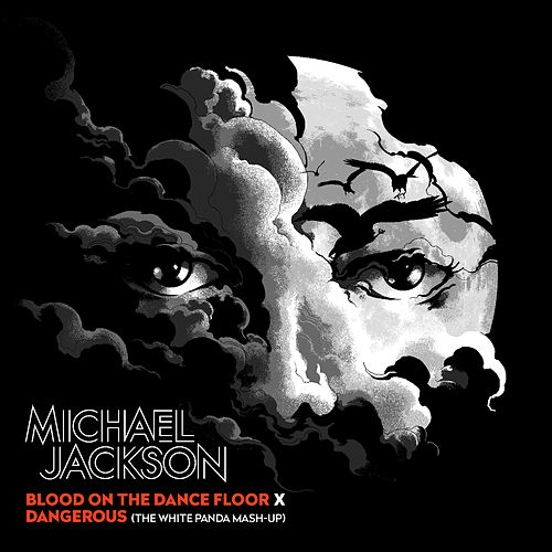 Blood on the Dance Floor X Dangerous (The White Panda Mash-Up) di Michael Jackson