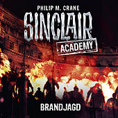 Sinclair Academy, Folge 12: Brandjagd (Gekürzt) by John Sinclair