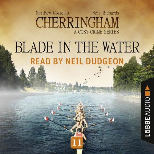 Blade in the Water - Cherringham - A Cosy Crime Series: Mystery Shorts 11 (Unabridged) von Matthew Costello, Neil Richards