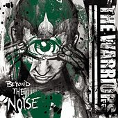 Beyond the Noise by The Warriors