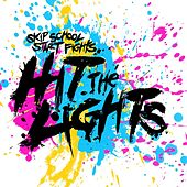 Skip School, Start Fights by Hit The Lights