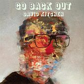 Go Back Out by David Kitchen