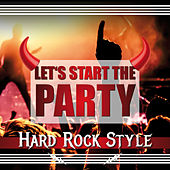 Let's Start the Party - Hard Rock Style by Various Artists