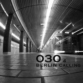030 Berlin Calling, Vol. 4 by Various Artists