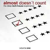 Almost Doesn't Count - The Deep Tech-House Experience by Various Artists
