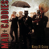 Keep It Going by Mad Caddies