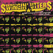 Dead Flowers, Bottles, Bluegrass, And Bones by Swingin' Utters