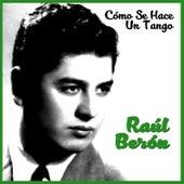 Cómo Se Hace un Tango by Raúl Berón