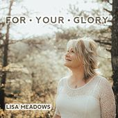 For Your Glory by Lynn Beckman