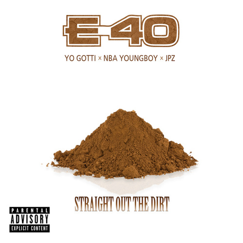 Straight Out The Dirt (Feat. Yo Gotti, NBA Youngboy by E-40
