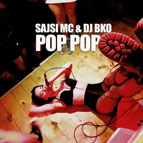 Pop Pop by Sajsi MC