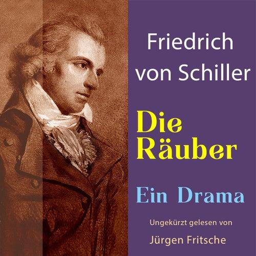 Friedrich von Schiller: Die Räuber. Ein Drama (Ungekürzt gelesen.) von Jürgen Fritsche