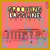 Grooving Bassline for DJs by Various Artists