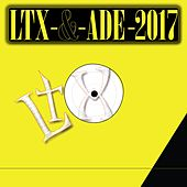 LTX and ADE 2017 by Various Artists