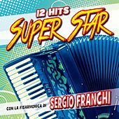 12 Hits Super Star by Sergio Franchi