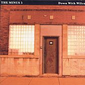 Down With Wilco: A Tragedy in Three Halfs von The Minus 5