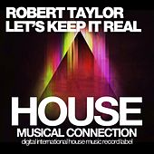Let's Keep It Real by Robert Taylor