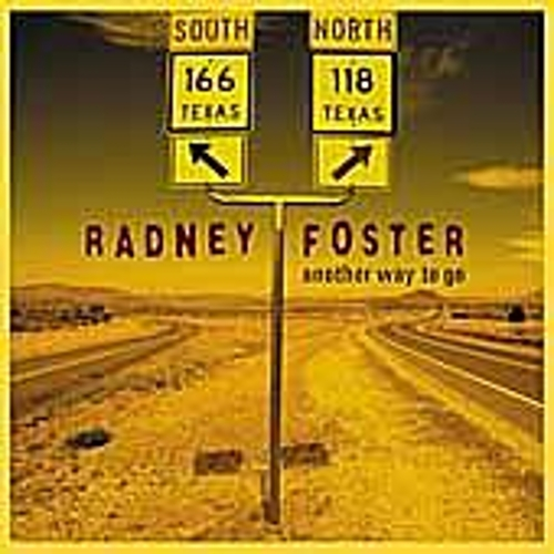 Another Way To Go by Radney Foster
