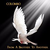 From a Brother to Another by Colombo