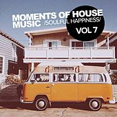 Moments Of House Music, Vol. 7: Soulful Happiness - EP by Various Artists