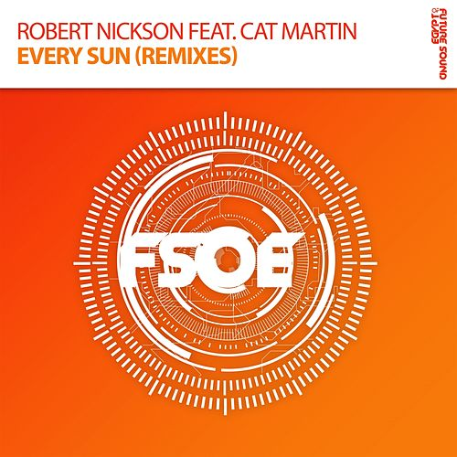 Every Sun (Remixes) (feat. Cat Martin) by Robert Nickson
