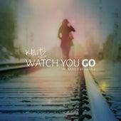 Watch You Go by K Blitz