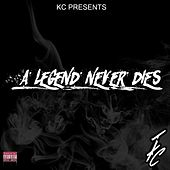 A Legend Never Dies by KC (Trance)