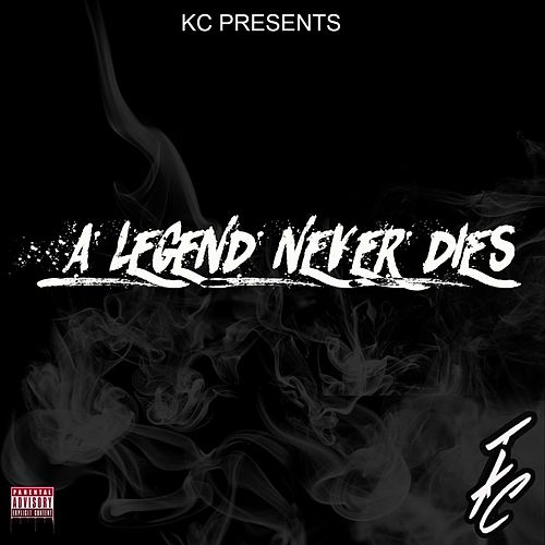 A Legend Never Dies by KC (Trance)