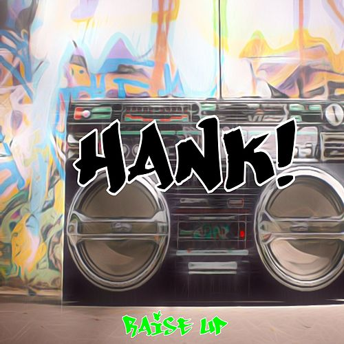 Raise Up by Hank