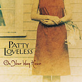 On Your Way Home by Patty Loveless
