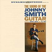 Play & Download The Sound Of The Johnny Smith Guitar by Johnny Smith | Napster