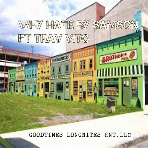 Why Hate (feat. Trav Vito) by Samson