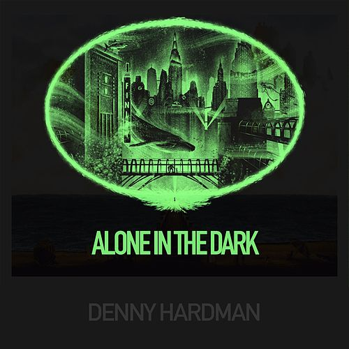 Alone in the Dark by Denny Hardman