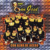 Play & Download Con Alma de Acero by Banda San Jose De Mesillas | Napster