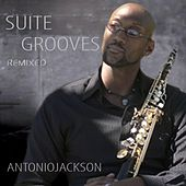 Suite Grooves (Remixed) von Antonio Jackson