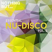 Nothing But... Essential Nu-Disco, Vol. 5 - EP by Various Artists