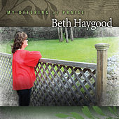 My Offering of Praise by Beth Haygood