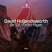 Be Still / Faded Pages - Single by David Hollandsworth