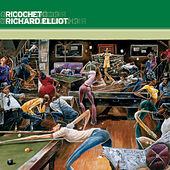 Play & Download Ricochet by Richard Elliot | Napster