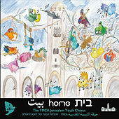Home by The YMCA Jerusalem Youth Chorus