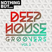 Nothing But... Deep House Groovers, Vol. 02 - EP by Various Artists