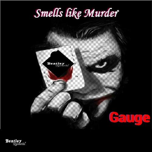 Smells Like Murder by Gauge
