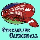 Streamline Cannonball by Streamline Cannonball